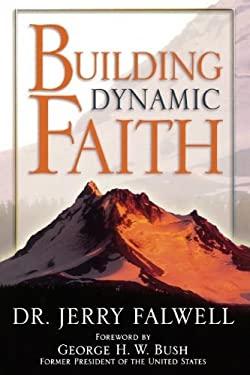 Building Dynamic Faith 9780849919831