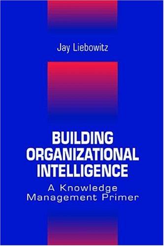 Building Organizational Intelligence 9780849320361