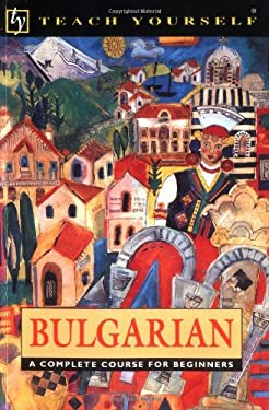 Bulgarian: A Complete Course for Beginners 9780844237534