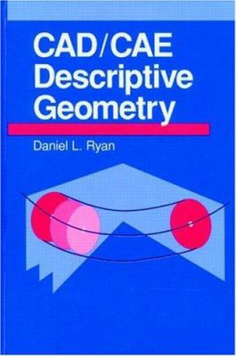 CAD/Cae Descriptive Geometry 9780849342738