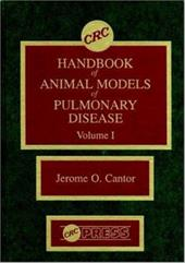 CRC Handbook of Animal Models of Pulmonary Disease, Volume I