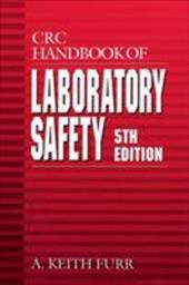 CRC Handbook of Laboratory Safety, 5th Edition