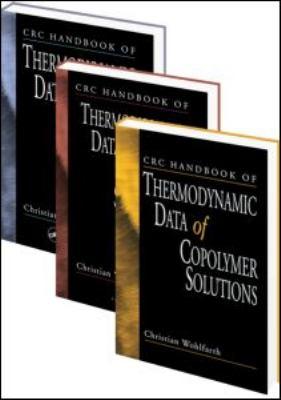 CRC Handbook of Thermodynamic Data of Polymer Solutions, Three Volume Set 9780849350016