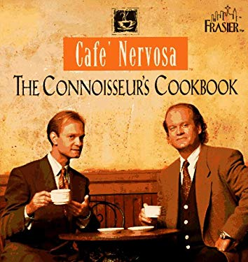 Cafe Nervosa: The Connoisseurs Cookbook 9780848715502