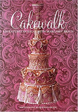 Cakewalk: Adventures in Sugar with Margaret Braun 9780847823345