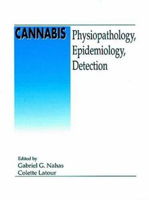 Cannabis: Physiopathology, Epidemiology, Detection: From the Proceedings of the Second International Symposium, Organized by the 9780849383106