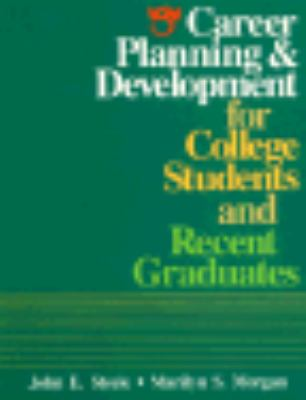 Career Planning and Development for College Students and Recent Graduates 9780844285597