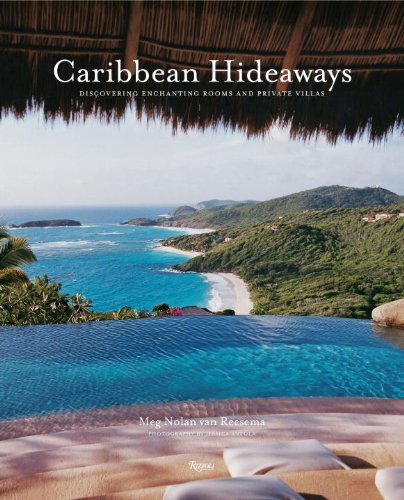 Caribbean Hideaways: Discovering Enchanting Rooms and Private Villas 9780847832927