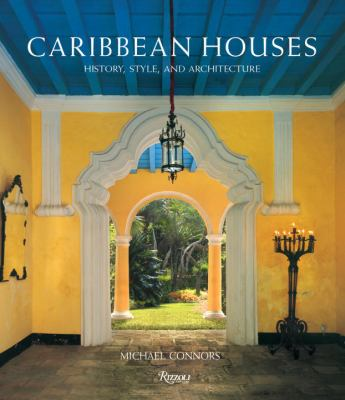 Caribbean Houses: History, Style, and Architecture 9780847832132