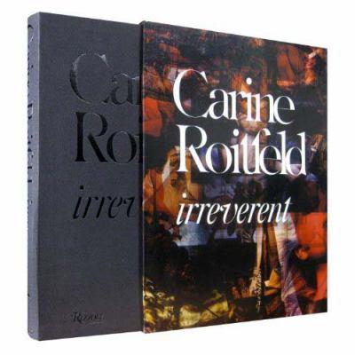 Carine Roitfeld: Irreverent 9780847833689