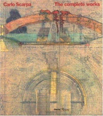 Carlo Scarpa: The Complete Works 9780847805914