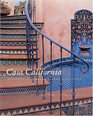 Casa California: Spanish-Style Houses from Santa Barbara to San Clemente 9780847818501