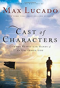Cast of Characters: Common People in the Hands of an Uncommon God 9780849921247