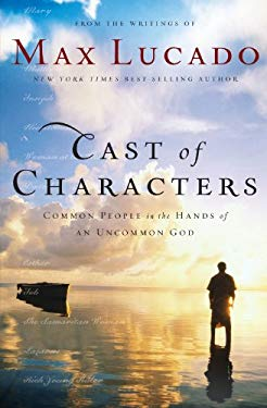 Cast of Characters: Common People in the Hands of an Uncommon God 9780849921551