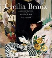 Cecilia Beaux: A Modern Painter in the Gilded Age - Carter, Alice A.