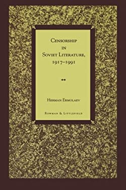 Censorship in Soviet Literature, 1917-1991 9780847683222