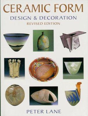 Ceramic Form: Design & Decoration 9780847821136