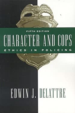 Character and Cops: Ethics in Policing 9780844742175