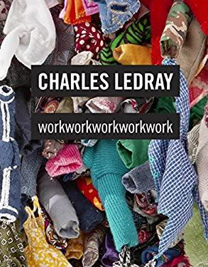 Charles Ledray: workworkworkworkwork 9780847835270