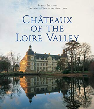 Chateaux of the Loire Valley 9780841600607