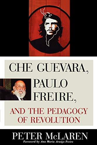 Che Guevara, Paulo Freire, and the Pedagogy of Revolution 9780847695331