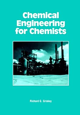 Chemical Engineering for Chemists 9780841222151