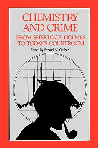 Chemistry and Crime: From Sherlock Holmes to Today's Courtroom 9780841207851