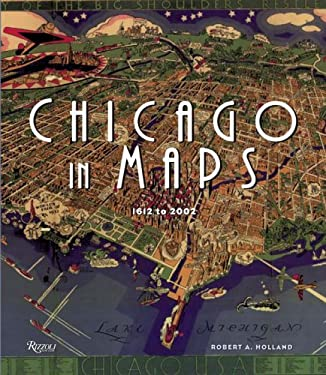 Chicago in Maps: 1612-2002 9780847827435