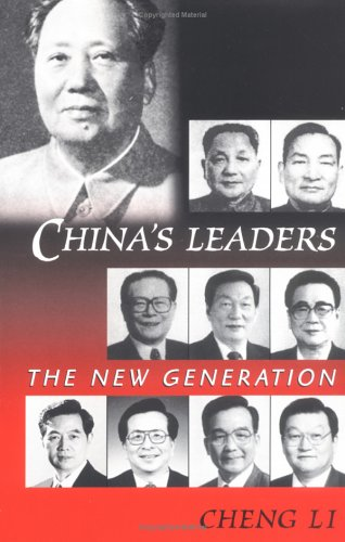 China's Leaders: The New Generation 9780847694976