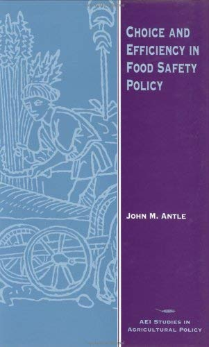 Choice and Efficiency in Food Safety Policy 9780844739021