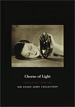 Chorus of Light: Photographs from the Sir Elton John Collection 9780847823130
