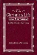 Christian Life New Testament-KJV: W/ Master Outlines 9780840701350