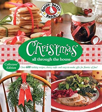 Christmas All Through the House: Over 600 Holiday Recipes, Cheery Crafts and Easy-To-Make Gifts for Flurries of Fun! 9780848732523