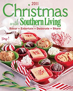 Christmas with Southern Living 2011: Savor * Entertain * Decorate * Share 9780848734633