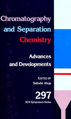 Chromatography and Separation Chemistry: Advances and Developments
