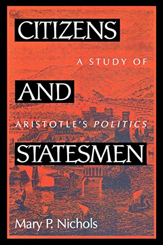 Citizens and Statesmen: A Study of Aristotle's Politics 9780847677030