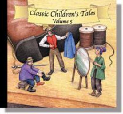Classic Childrens Tales Vol. 5: The Valiant Tailor, the Elves and Theshoemaker, the Easter Bunny That Overslept, the Fisherman and His Wife 9780848104238