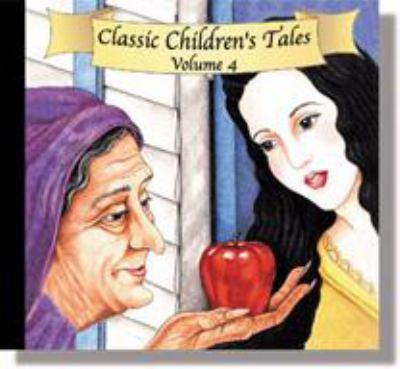 Classic Childrens Tales Vol 4 CD: Snow White & the Seven Dwarfs; The Golde Pears; Cinderalla; The Ant & the Grasshopper 9780848104177