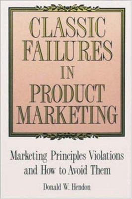 Classic Failures in Product Marketing 9780844234588