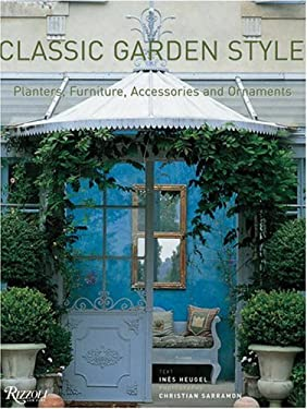 Classic Garden Style: Planters, Furniture, Accessories, and Ornaments 9780847826087