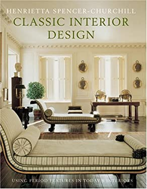 Classic Interior Design: Using Period Features in Today's Home 9780847825585