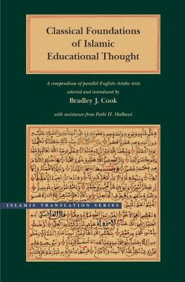 Classical Foundations of Islamic Educational Thought: A Compendium of Parallel English-Arabic Texts 9780842527637