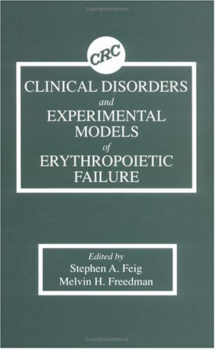 Clinical Disorders and Experimental Models of Erythropoietic Failure 9780849366789