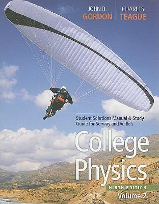 College Physics, Volume 2: Student Solutions Manual & Study Guide 9780840068675