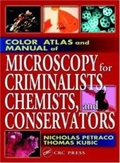 Color Atlas and Manual of Microscopy for Criminalists, Chemists, and Conservators 3725867