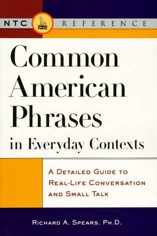 Common American Phrases in Everyday Contexts: A Detailed Guide to Real-Life Conversation and Small Talk 9780844251547