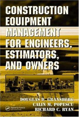 Construction Equipment Management for Engineers, Estimators, and Owners 9780849340376