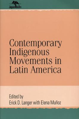 Contemporary Indigenous Movements in Latin America 9780842026796