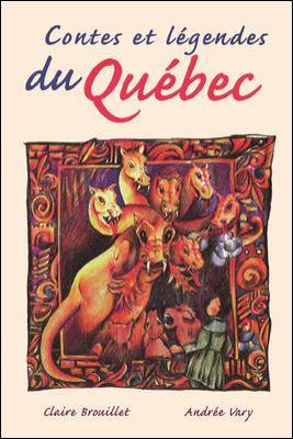 Contes Et Legendes Du Quebec 9780844212180