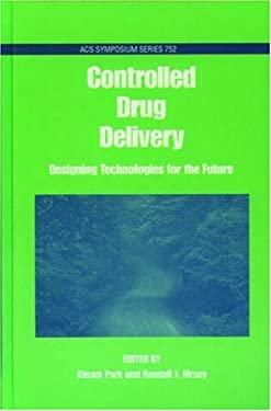 Controlled Drug Delivery: Designing Technologies for the Future 9780841236257